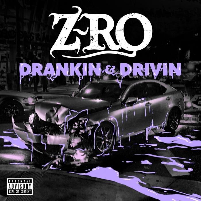 Z-Ro – DRANKIN' &DRIVIN'